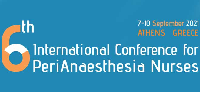 6th International Conference for PeriAnaesthesia Nurses (ICPAN), Athens 2021
